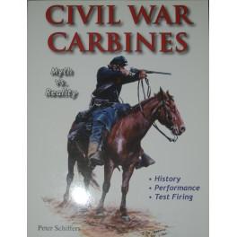 Civil war carbines: Myth vs.Reality,les carabines de la guerre de sécession